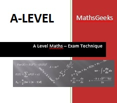 A LEVEL Exam Technique